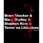 Square 150 bram stocker e mary shelley e stephen king e terror na literatura